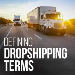 Defining dropshipping terms