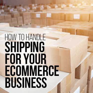 How to handle shipping for your ecommerce business