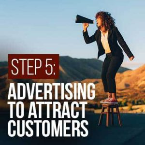 Step 5 advertising to attract customers