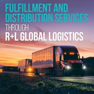 Fulfillment and Distribution Services through R and l Global Logistics
