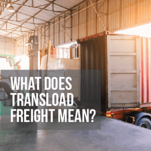 What Does Transload Freight Mean