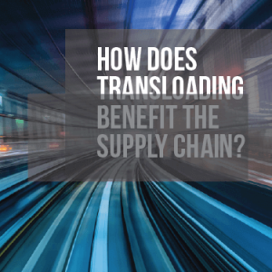How Does Transloading Benefit the Supply Chain?