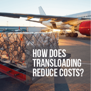 How Does Transloading Reduce Costs?