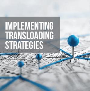 Implementing Transloading Strategies