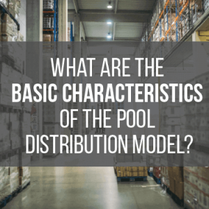 What Are the Basic Characteristics of the Pool Distribution Model?