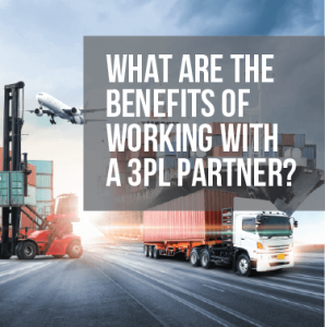 What Are the Benefits of Working with a 3PL Partner?