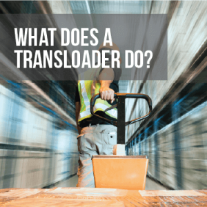 What Does a Transloader Do?