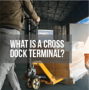 What is a Cross Dock Terminal?