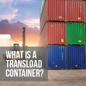 What is a Transload Container?