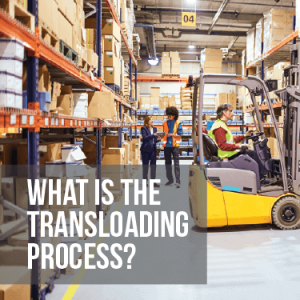What is the Transloading Process?